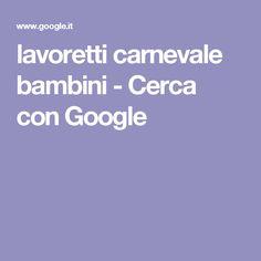 lavoretti carnevale bambini - Cerca con Google