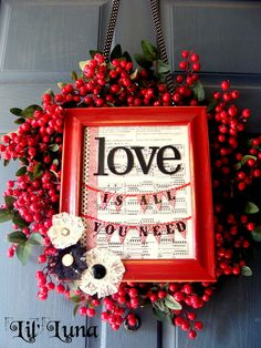 Valentine's Day Wreath Here's how I did it...SUPPLIES:-Berry Wreath (Got for a few bucks after Christmas)-8x10 Frame-Paint-Sand Paper-Sheet Music (From Graphics Fairy)-Cardstock-Ribbon-Embellishments (Lace, Buttons, Ric Rac, chipboard letters)INSTRUCTIONS:1. Begin by painting you frame. Let dry... SUPER CUTE.
