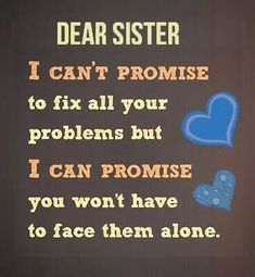 Top Inspiring Quotes About Sisters & I Love My Sister Quotes Cute Sister Quotes, Missing Sister Quotes, Good Morning Sister Quotes, Soul Sister Quotes, I Love You Sister, Little Sister Quotes, Sister Poems, Brother Sister Quotes, Sister Birthday Quotes
