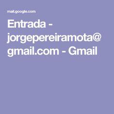 Entrada - jorgepereiramota@gmail.com - Gmail