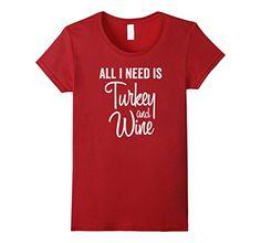 Womens Vintage All I Need Is Turkey And Wine Thanksgiving... https://www.amazon.com/dp/B076T8KF1B/ref=cm_sw_r_pi_dp_x_NQm8zbDP7NKQJ