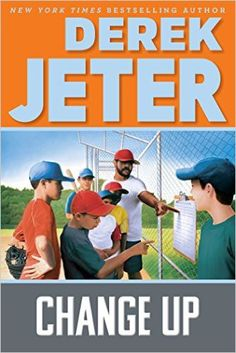 Pin for Later: These Are the 17 New Books Your Kids Need to Have on Their Summer Reading List Change Up Change Up by Derek Jeter ($17)