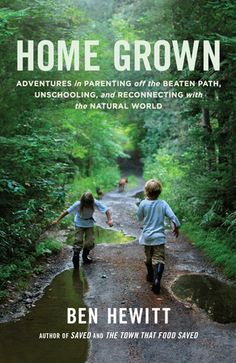 How do small, mindful decisions about day-to-day life lead to greater awareness of the world? Cabot author Ben Hewitt discusses his newest book, Home Grown: Adventures in Parenting off the Beaten Path, Unschooling, and Reconnecting with the Natural World. Parenting Plan, Parenting Hacks, Parenting Classes, Foster Parenting, Parenting Quotes, Parenting Issues, Mindful Parenting, Peaceful Parenting, Parenting Toddlers