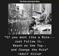 Hitler quote Hitler took a remarkable approach to changing the system so the Nazi's could create a rise to power. Many of his quotes reflect the Nazi ideals on how to recreate Germany from a republic to a fascist regime. Rules Quotes, Life Quotes, Bitch Quotes, Great Leader Quotes, Famous Quotes, Best Quotes, Sassy Quotes, Entrepreneur, English Quotes