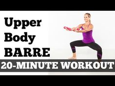 Full Workout Exercise Video Barre Fitness At Home | 20-Minute Strong and Sleek Upper Body Barre - YouTube