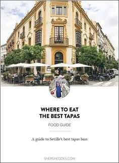 Seville, Spain is one of the best spots to try authentic Spanish tapas. Read on for the best restaurants and bars to get your fix!