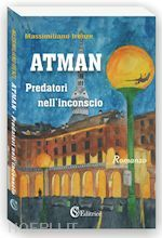 ATMAN. PREDATORI NELL'INCONSCIO un libro di IRENZE MASSIMILIANO pubblicato da CSA