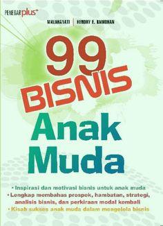 """""""99 Bisnis Anak Muda"""" Malahyati & Hendry E. Ramdhan #buku #sewabuku #perpustakaan"""
