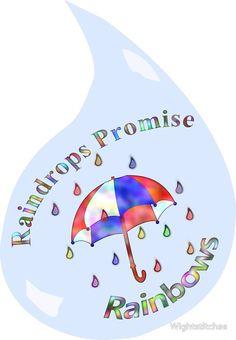 Raindrops Promise Rainbows
