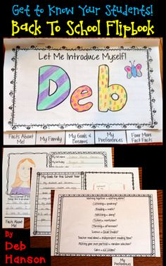 This is a fun back-to-school activity where we teachers can get to know our incoming students!  The pages of this flipbook include: 1.  Facts About Me! 2.  My Family 3.  My Goals and Dreams 4.  My Preferences 5.  Four More Fast Facts  http://www.teacherspayteachers.com/Product/Back-to-School-Flipbook-Activity-Let-Me-Introduce-Myself-1248796