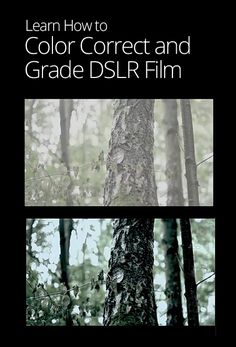 How to color correct and grade DSLR video.