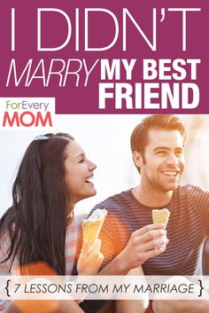 Great marriage advice and lessons learned from marriage - I didn't marry my best friend and 6 other lessons.