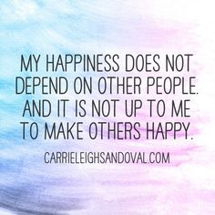 CHOOSE to be happy. http://carrieleighsandoval.com/journal/affirmation-self-esteem/
