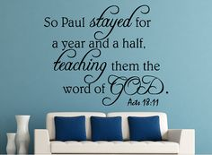 Acts 18:11 So Paul Stayed for...Christian Wall Decal Quotes.For more information:http://creativewallquotes.com/new-bible-verses-c-74/acts-1811-so-paul-stayed-forchristian-wall-decal-quotes-p-547.html?zenid=faa1b3fc3983da92006c812c13fc353a