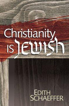 Christianity Is Jewish by Edith Schaeffer, http://www.amazon.com/dp/0842302425/ref=cm_sw_r_pi_dp_-7tlrb1EKSMEC