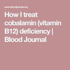 How I treat cobalamin (vitamin B12) deficiency | Blood Journal