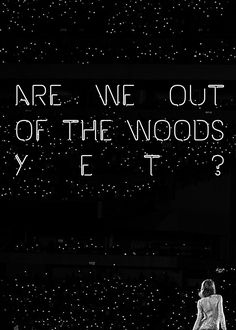 I'm freaking out right now!!! Out of the woods just came out today and I love it!! (The video lol) (and the song of course)