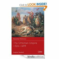The Ottoman Empire 1326-1699 (Essential Histories) by Stephen Turnbull. $11.36. Author: Stephen Turnbull. 96 pages. Publisher: Osprey Publishing (August 23, 2012)
