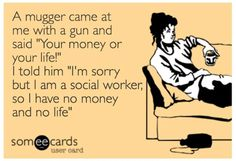 Social Worker problems.