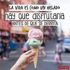 La vida es como un helado, hay que disfrutarla antes de que se derrita. '''''Frases inspiradoras ´''''