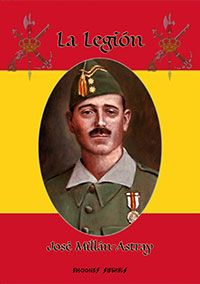 La Legión - José Millán-Astray Ms Gs, Wwii, Victoria, Saints, Frases, Civil Wars, Spain Flag, World War Ii