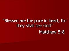 Blessed are the pure in heart, for they shall see God. Matthew - Fifth Gospel Scripture Quotes, Faith Quotes, Bible Verses, Me Quotes, Scriptures, Lord And Savior, Thats The Way, Faith In God, Word Of God