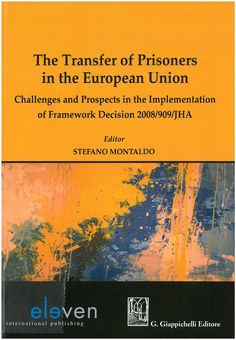 The transfer of prisoners in the European Union : challenges and prospects in the implementation of framework decision 2008-909-JHA G. Giappichelli, 2020 Prison, Challenges, Movie Posters, Film Poster, Billboard, Film Posters