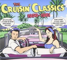 2012 The Cruisin' Classics 1956 - 1961 (3CD) [Not Now Music NOTCD084] Mike Royer style #albumcover