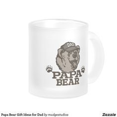 Papa Bear Gift Ideas for Dad 10 Oz Frosted Glass Coffee Mug