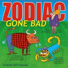 Zodiac Gone Bad 2019 Calendar Negative Traits, Know It All, 2019 Calendar, Materialistic, Animal Party, Laugh Out Loud, Zodiac Signs, Blame, Exhibit