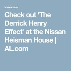 Check out 'The Derrick Henry Effect' at the Nissan Heisman House | AL.com