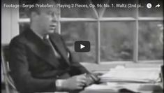 14 Exceptionally Rare Videos Of Famous Composers In The Last Century. For example, Sergei Prokofiev Plays Piano And Discusses His Music It is a rare treasure to see Sergei Prokofiev playing the piano and then hearing him speak.