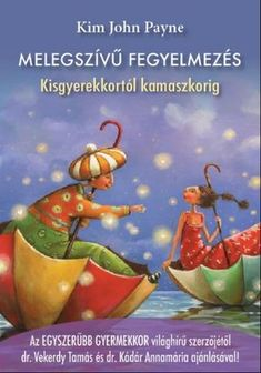 Melegszívű fegyelmezés - Kim John Payne - Nyitott Akadémia Parenting Books, Kids And Parenting, John Payne, German Language, Games For Kids, Crafts For Kids, Projects To Try, Comedians, Teaching