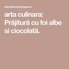 arta culinara: Prăjitură cu foi albe si ciocolată. Food And Drink, Desserts, Tailgate Desserts, Deserts, Dessert, Food Deserts