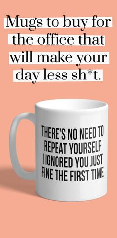 funny mugs sarcastic gift funny coffee mug funny quotes, coffee mug ceramic mug sarcastic coffee mug best friend gift office jokes
