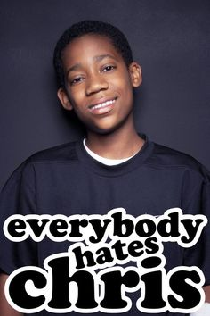 everybody hates Chris/First episode date: September 2005 Final episode date: May 2009 Theme song: Everybody Hates Chris Networks: The CW, Seasons Robin Givens, Cleveland Show, Tyler James, Bernie Mac, Phylicia Rashad, Gta San Andreas, Chris Rock, Whoopi Goldberg, Family Matters