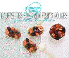Summer cook : gaufrettes fines aux fruits rouges par Little Bouillon