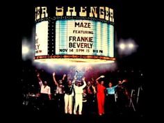 Maze Featuring Frankie Beverly - You