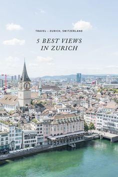 5 Best Views in Zurich / See and Savour