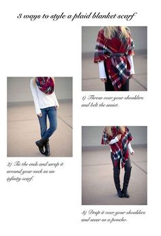 20 Ways How To Wear A Blanket Scarf....great seeing that I got 2 for Christmas!!