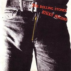 Sticky Fingers. There were three albums really... but this is The One.