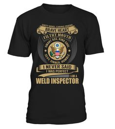 Weld Inspector - I Never Said I Was Perfect