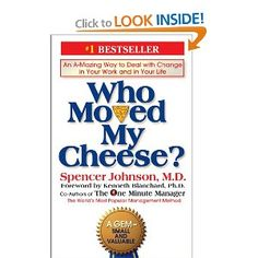 Who Moved My Cheese?: An Amazing Way to Deal with Change in Your Work and in Your Life