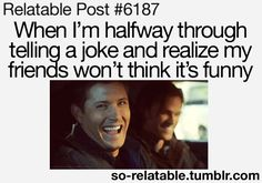 all the time....plus i love dean haha