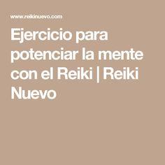 Ejercicio para potenciar la mente con el Reiki   Reiki Nuevo