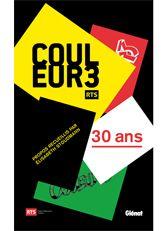 Livre - 30 ans Couleur3 - 1982-2012 Bernard Lewis, Aubrey Drake, Amy Schumer, Barack Obama, Bobby Fischer, Windows 10 Download, Mac Download, Bianca Del Rio, Books Online