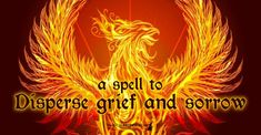 A spell to disperse grief and sorrow