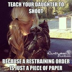 """""""Teach your Daughter to shoot. because a restraining order is just a piece of paper."""" ~ Miranda Lambert very true Restraining Order, By Any Means Necessary, Country Quotes, Thats The Way, Southern Belle, Southern Pride, Southern Girls, Simply Southern, Southern Charm"""