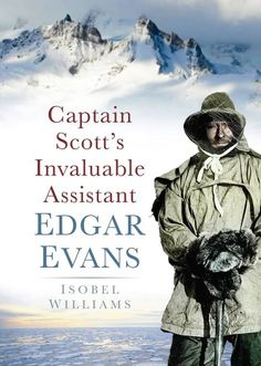 Isobel Williams' excellent book about Edgar Evans. #History