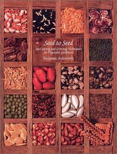 Book review: Seed to Seed: Seeding Saving and Growing Techniques for Vegetable Gardeners by Suzanne Ashworth | SterlingFink